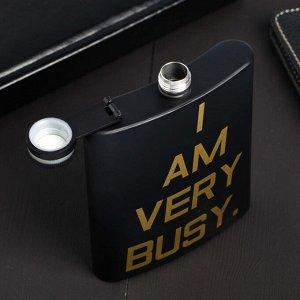 Фляжка «I am very busy», 210 мл