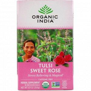Organic India, Чай Tulsi, Сладкая роза, без кофеина, 18 пакетиков для инфузий, 1,01 унции (28,8 г)