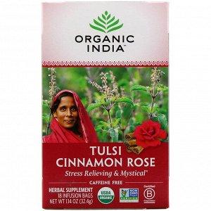 Organic India, Чай Tulsi, роза корицы, без кофеина, 18 пакетиков для инфузий, 1,14 унции (32,4 г)