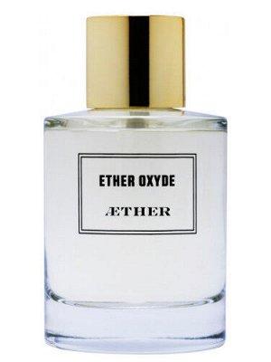 Распив Ether Oxyde – красивый, свежий и современный по звучанию древесно-фужерный аромат, выпущенный в 2016 году французским нишевым парфюмерным брендом  Aether. Созданный парфюмерами Амелией Буржуа и