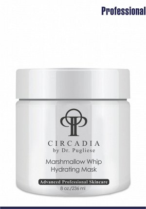 Увлажняющая маска для лица «Маршмэллоу» 236мл.// Marshmallow Whip Hydrating Mask Circadia